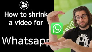 How to shrink a video to send on Whatsapp