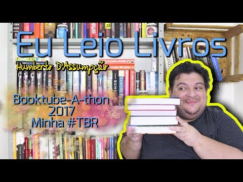#TBR do Booktube-A-Thon 2017 - Eu Leio Livros