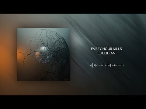 Every Hour Kills - Euclidian