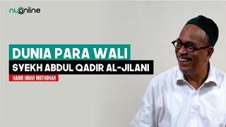 Dunia para Wali: Syekh Abdul Qadir Al-Jilani