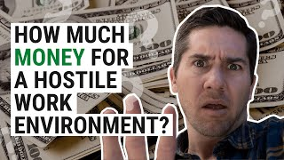 How Much Money is a Hostile Work Environment Case Worth?