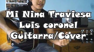 Mi niña traviesa - Luis Coronel - Guitarra COVER