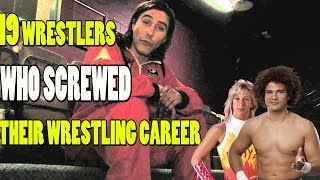 Top 19 Wrestlers Who Screwed Their Wrestling Career