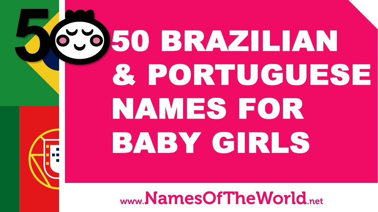50 Brazilian and Portuguese names for baby girls - www.namesoftheworld.net