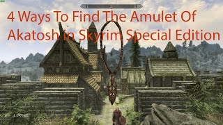 4 Ways To Find The Amulet Of Akatosh in Skyrim Special Edition Remastered, With and Without Mods