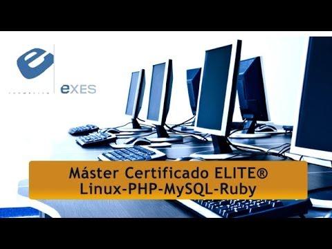 Master Certificado Elite® Linux - PHP - MySQL - Ruby de Master Certificado Elite® Linux - PHP - MySQL - Ruby en Exes Formación