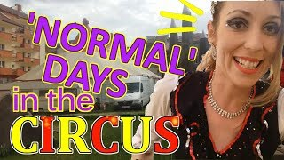 NORMAL DAYS IN THE CIRCUS - Vlog 005