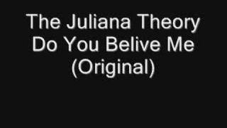 The Juliana Theory Do You Belive Me (Original Version)