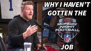 Pat McAfee Talks Why He Hasn't Gotten Monday Night Football