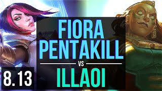 FIORA vs ILLAOI (TOP) ~ Pentakill, Godlike ~ NA Master ~ Patch 8.13