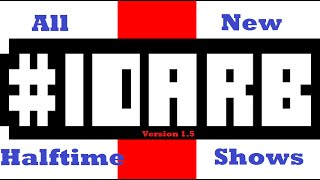 #IDARB Version 1.5 (All DLC Halftime Shows)