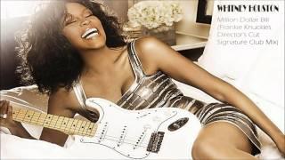 Whitney Houston - Million Dollar Bill (Frankie Knuckles Director's Cut Signature Club Mix)