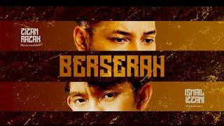 Zizan Razak Feat. Ismail Izzani   Berserah [Official Lyric Video]