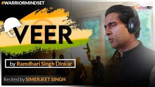 VEER Kavita by Ramdhari Singh Dinkar | Recited by Simerjeet Singh | Hindi Inspirational Poem - Download this Video in MP3, M4A, WEBM, MP4, 3GP