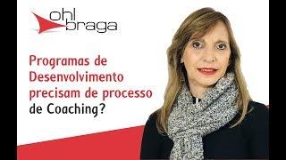 Programas de Desenvolvimento precisam de processo de Coaching?