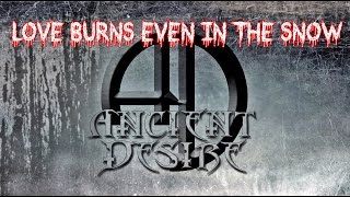 Video ANCIENT DESIRE - Love Burns Even in the Snow (Official Music Vid