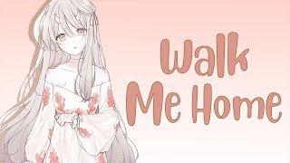 ✖Nightcore   Walk Me Home   (Lyrics)✖