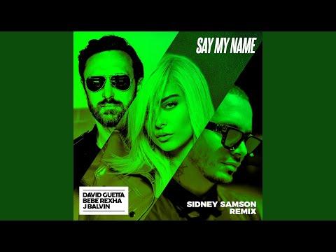 NEW REMIX: David Guetta feat  Bebe Rexha & J Balvin – Say My Name
