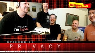Incoherent Ramblings Episode 051: Privacy