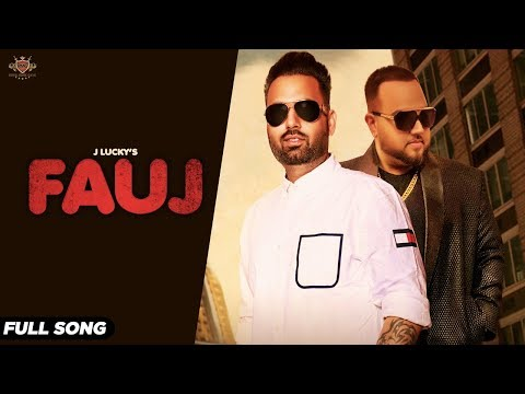FAUJ - J Lucky (FULL SONG) Deep Jandu | Latest Punjabi Song 2019