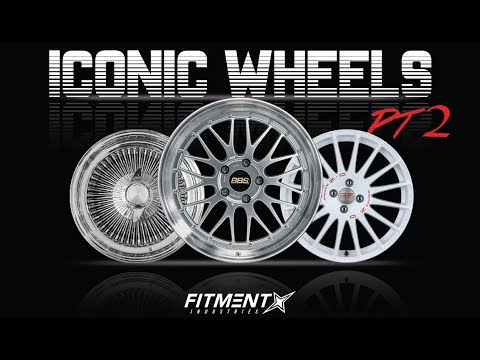 5 Most Iconic Wheels Pt. 2