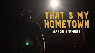 Aaron Simmons That's My Hometown