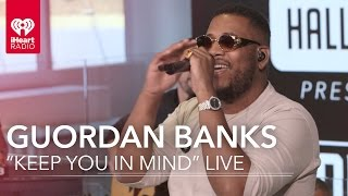 "Guordan Banks - ""Keep You In Mind"" (Acoustic) 