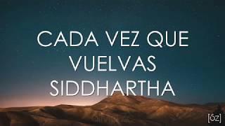 Siddhartha   Cada Vez Que Vuelvas (Letra) Cap. 4