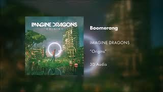 Imagine Dragons   Boomerang (3D AUDIO)