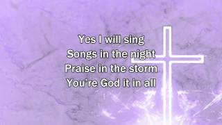 Songs In The Night - Matt Redman (2015 New Worship Song with Lyrics)