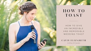 How to Give an Incredible, Memorable Wedding Toast (Maid of Honor/Best Man)