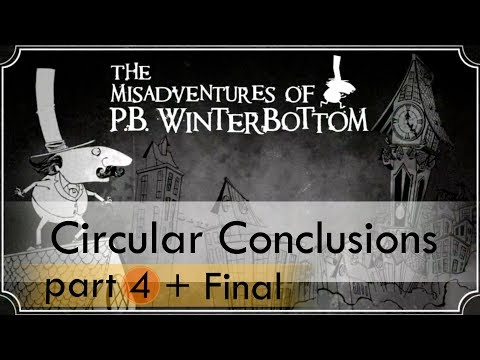 The Misadventures of P.B. Winterbottom (Part #4) + Final