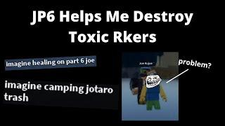 [YBA] JP6 Helps Me Clap Toxic Rkers