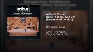 Christopher Cross - Arthur's Theme (Best That You Can Do) (Remastered)