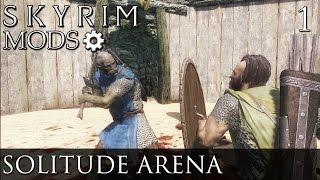 Skyrim Mods: The Solitude Arena - Part 1