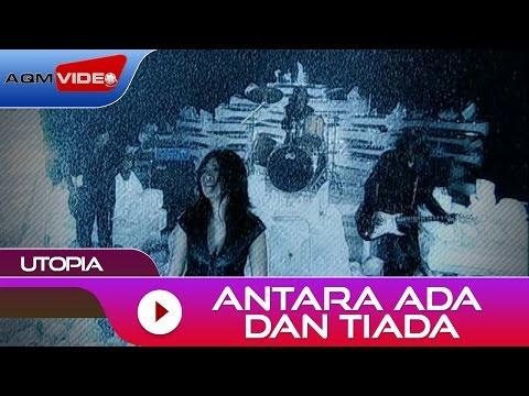 Utopia - Antara Ada Dan Tiada | Official Video