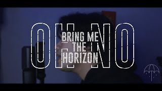 [Cover] Bring Me The Horizon - Oh No [DYLAKS}