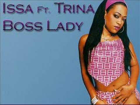 Issa Ft. Trina - Boss Lady