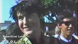 TSOL - Superficial Love (Fan Video by Atomic)