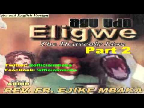 Agu Udo Eligwe (The Heavenly Lion) Part 2 - Father Ejike Mbaka