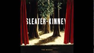 Sleater Kinney   The Woods [Full Album]
