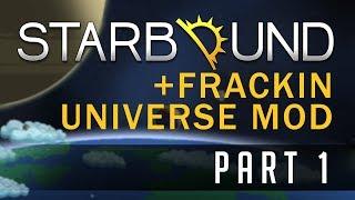 STARBOUND Frackin' Universe | PART 1: Getting Started!
