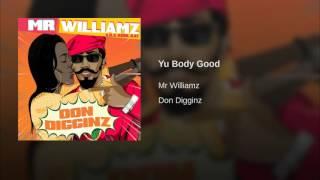 Mr Williamz - Yu Body Good (2016)