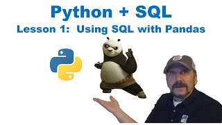 Master Using SQL with Python:  Lesson 1 - Using SQL with Pandas