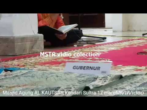 Video Muhammad Al Gazali ...Undangan Mengaji di Masjid Agung  AL KAUTSAR Kendari Sulawesi Tenggara 17/3/17