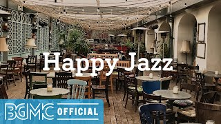 Happy Jazz: Happy and Upbeat Jazz & Bossa Nova Music for Good Mood, Relaxing, Stress Relief