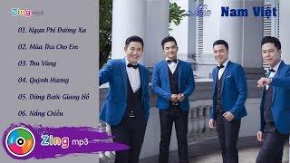 Tuyển Tập Những Ca Khúc Hay Nhất Của Nhóm Nam Việt