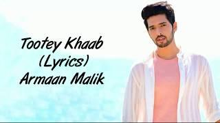 Tootey Tootey Khaaba Wich Full Song With Lyrics Armaan Malik