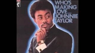 Who's Making Love 1968 - Johnnie Taylor