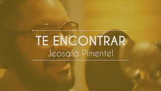 Jeosafá Pimentel - Te Encontrar (Video Oficial)